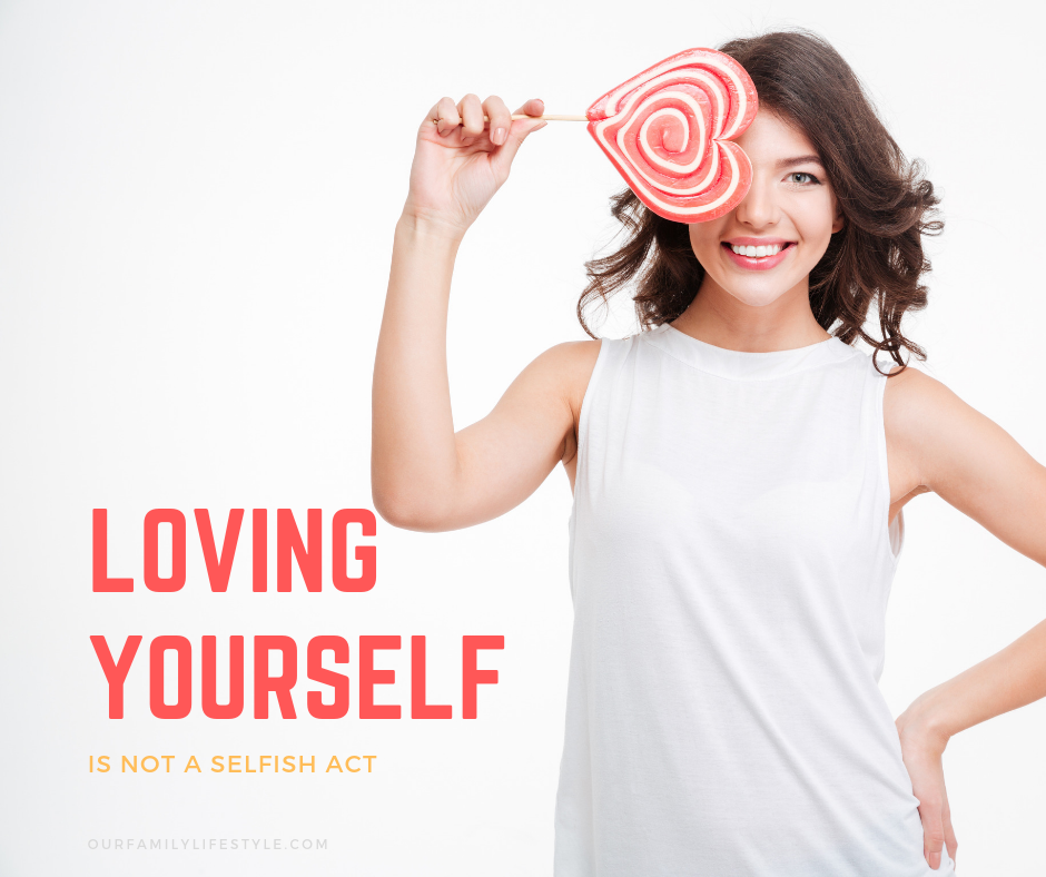 Loving Yourself is Not a Selfish Act