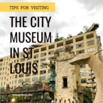Tips for Visiting The City Museum in St. Louis