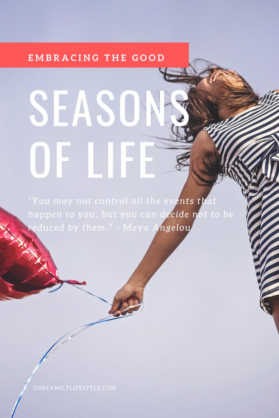 Embracing the Good Seasons of Life