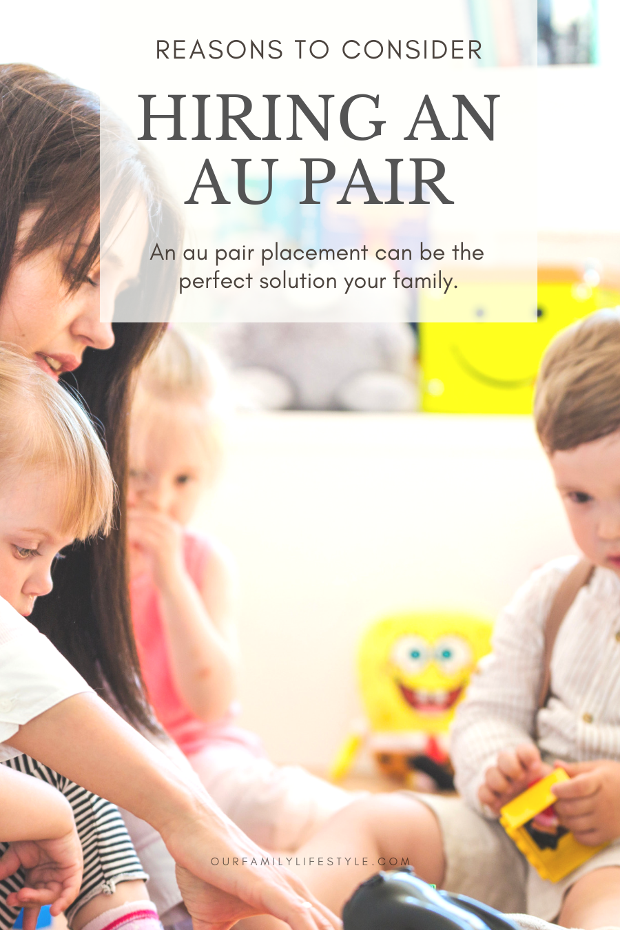 Reasons to Consider Hiring An Au Pair