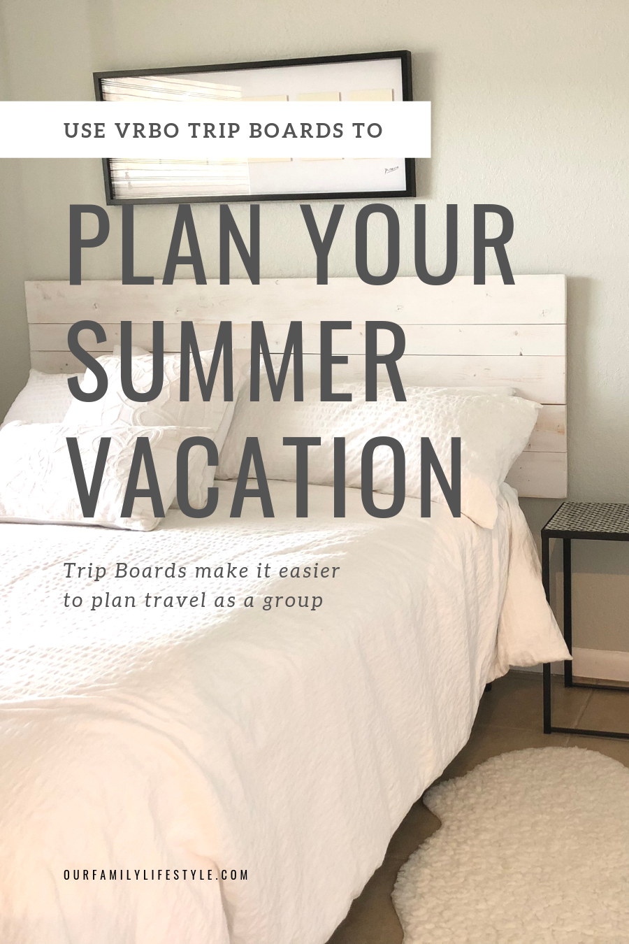 Easily Use Vrbo Trip Boards to Plan Your Summer Vacation