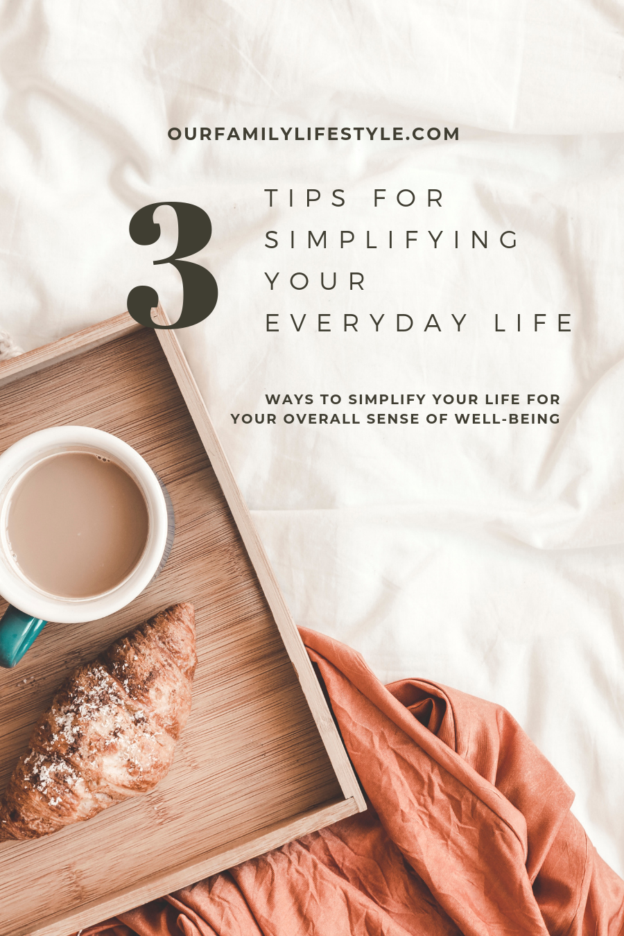 3 Tips for Simplifying Your Everyday Life