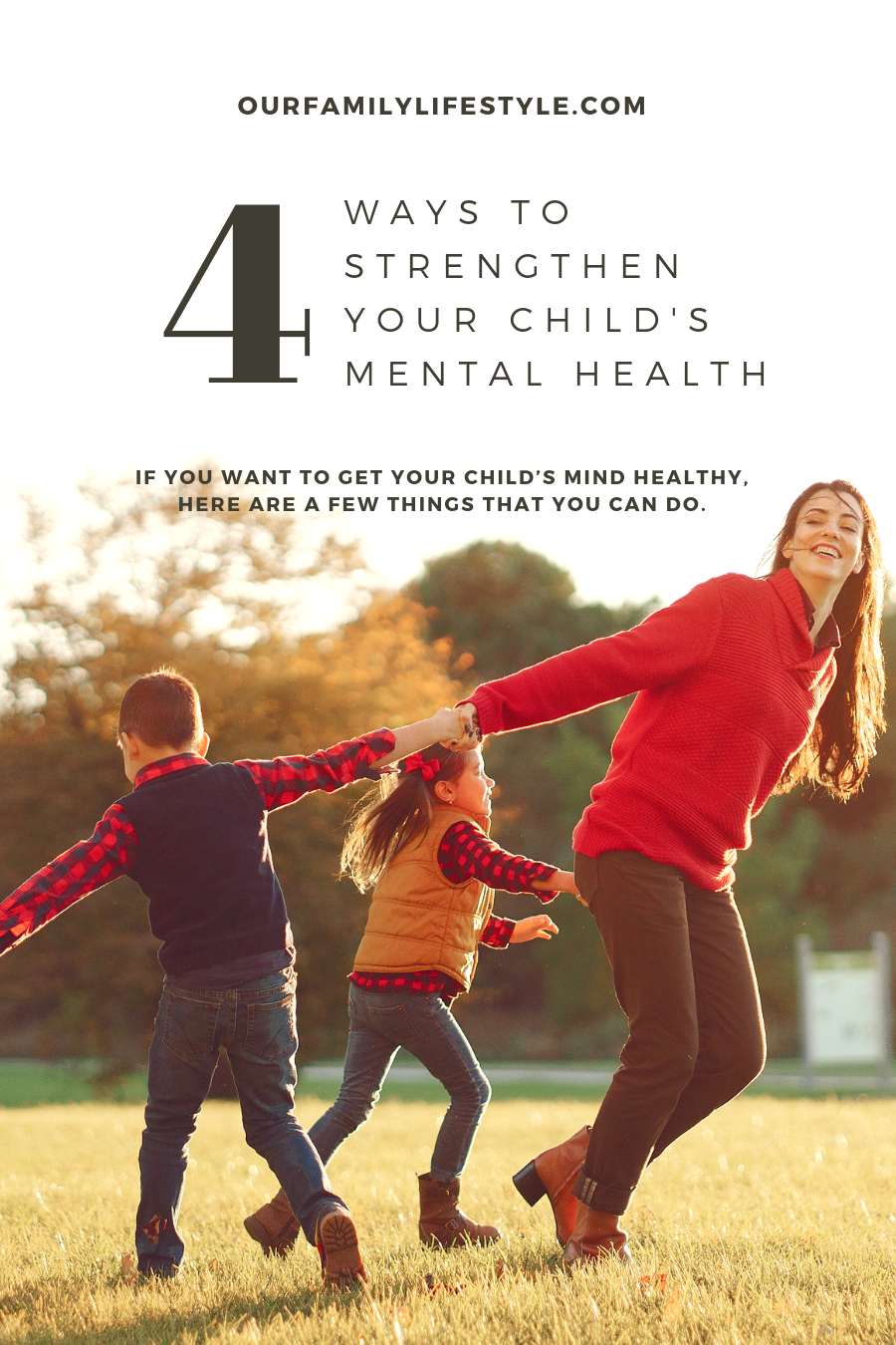4 Ways To Strengthen Your Child's Mental Health