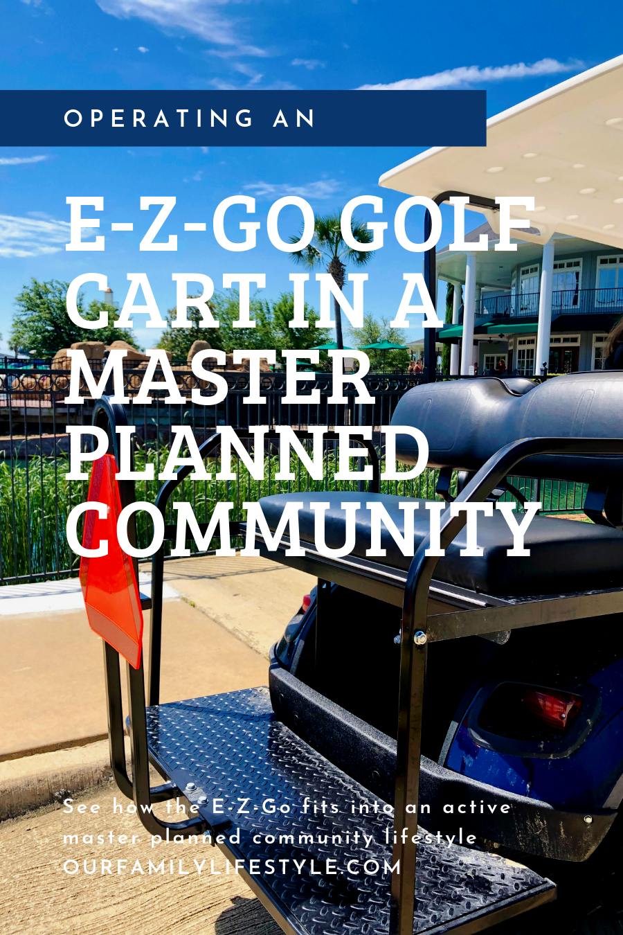 Operating an E-Z-GO Golf Cart in a Master Planned Community