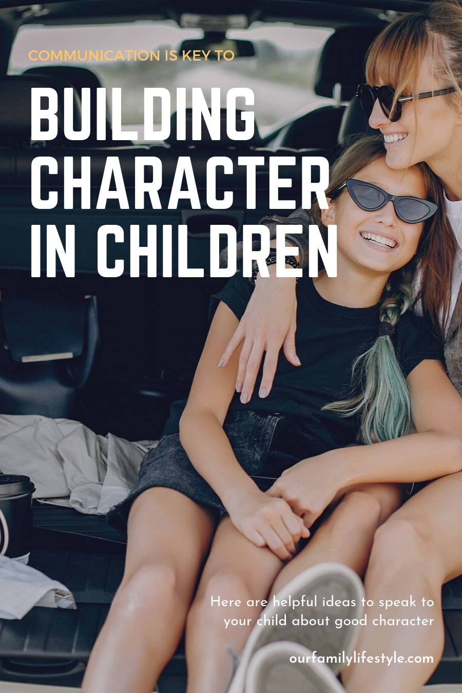 Communication is Key to Building Character in Children