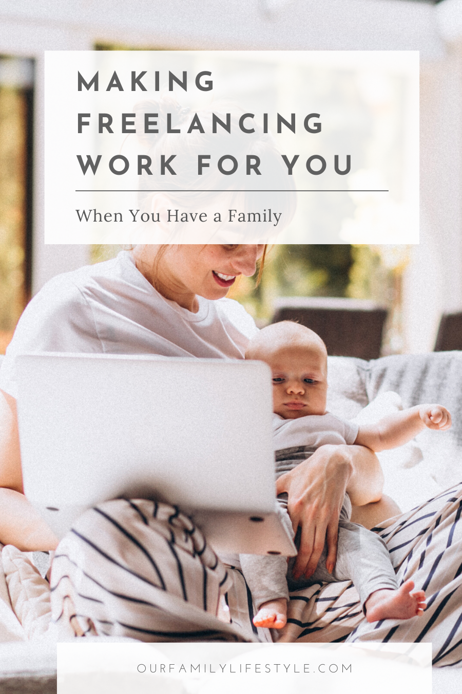 Making Freelancing Work for You When You Have a Family