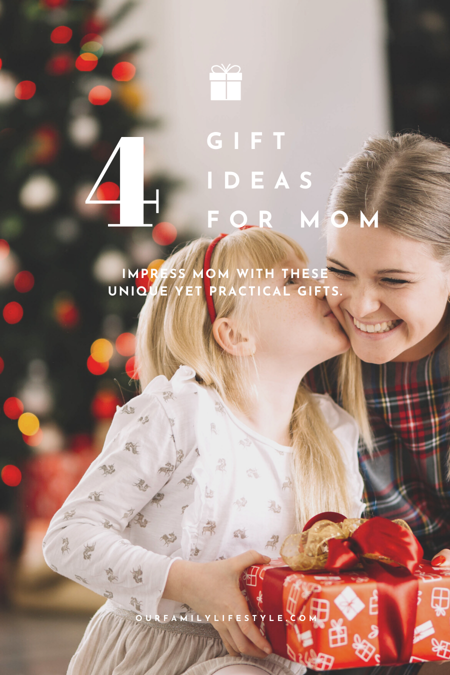 4 Gift Ideas for Mom