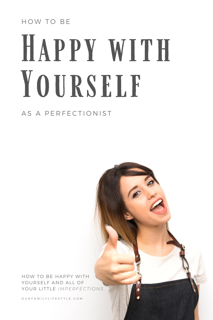 How to Be Happy with Yourself as a Perfectionist