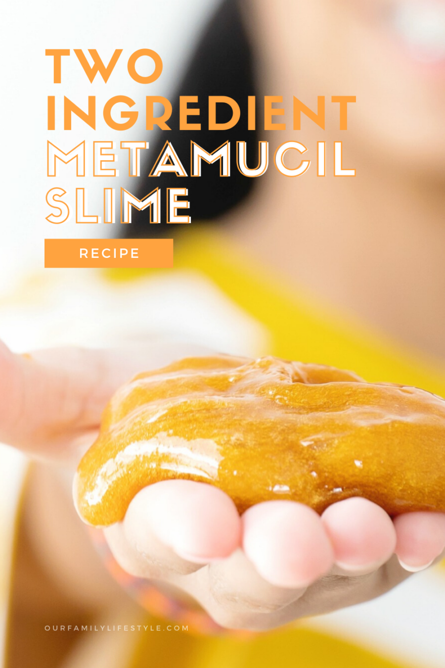 Two ingredient Metamucil Slime Recipe