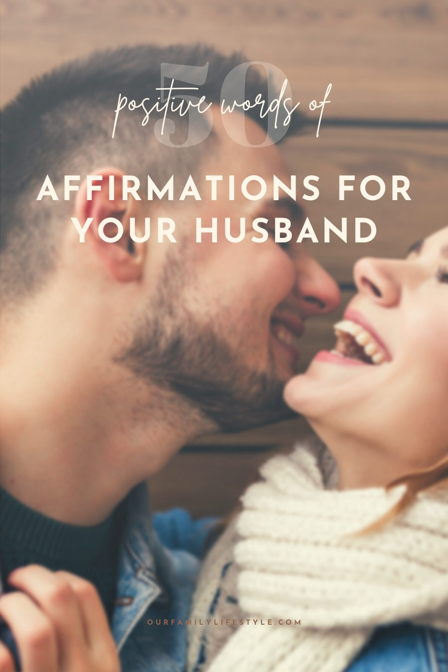 50 Positive Words of Affirmations for Your Husband