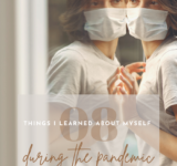 Things I Learned About Myself During the Pandemic