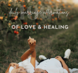 Daily Marriage Affirmations of Love and Healing