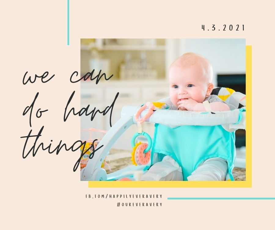 Happily Ever Avery // We Can Do Hard Things
