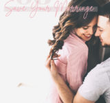 8 Tips to Strengthen and (Possibly) Help Save Your Marriage