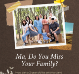 Ma, Do You Miss Your Family?