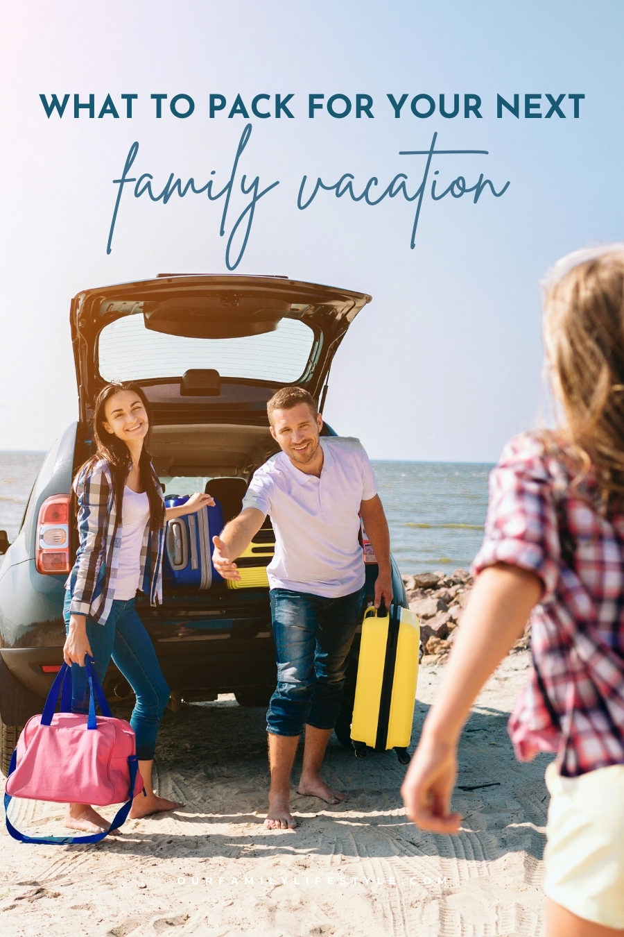 What To Pack For Your Next Family Vacation