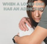 How to Cope When a Loved One Has an Addiction