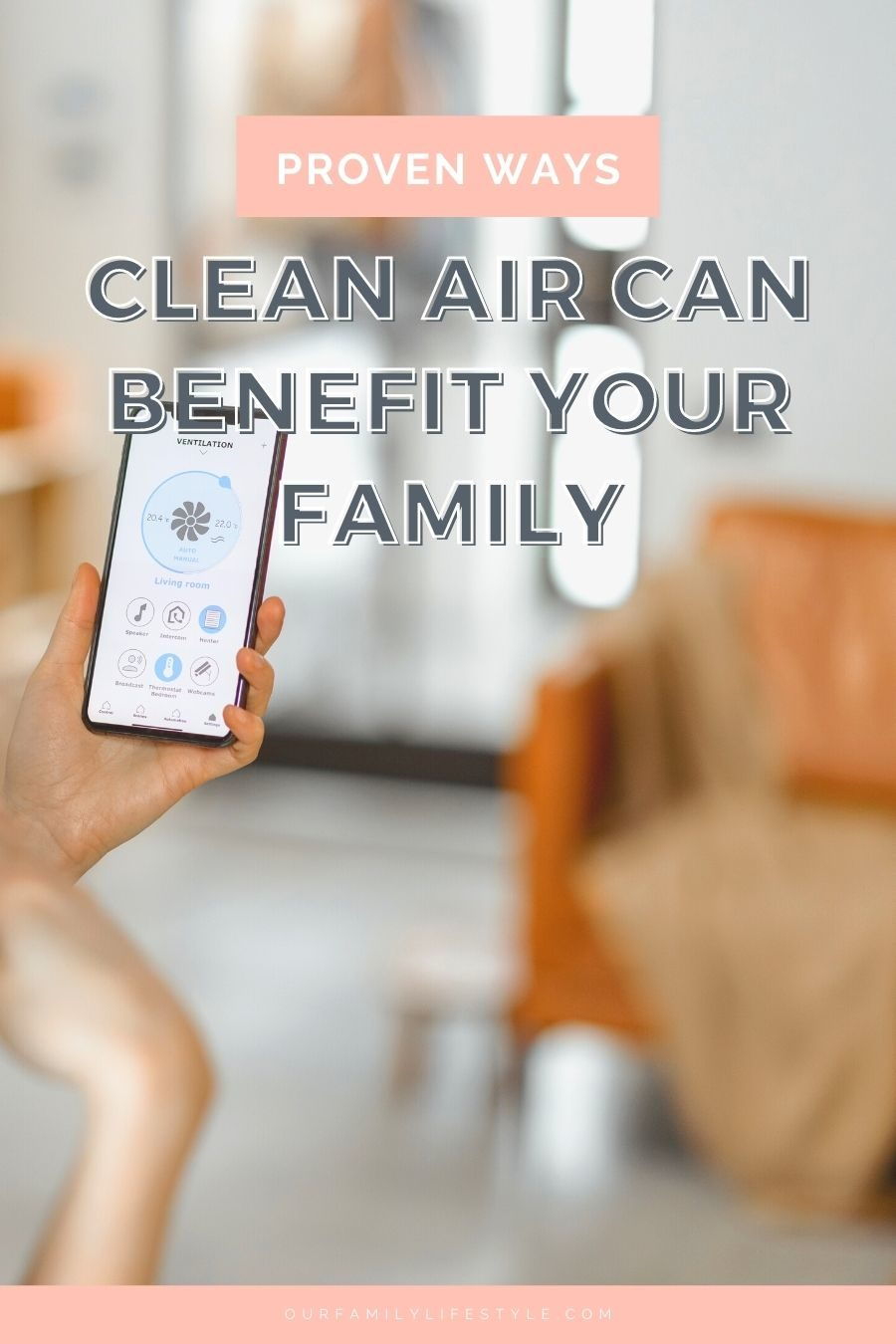 Proven Ways That Clean Air Can Benefit Your Family