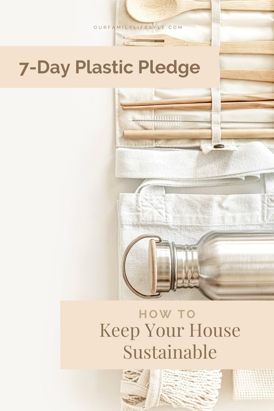7-Day Plastic Pledge How to Keep Your House Sustainable